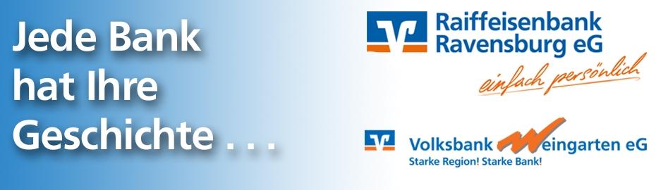 Historie Volksbank Weingarten eG und Raiffeisenbank Ravensburg eG